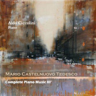 Mario Castelnuovo Tedesco - Complete Piano Music III° / A. Ciccolini Piano