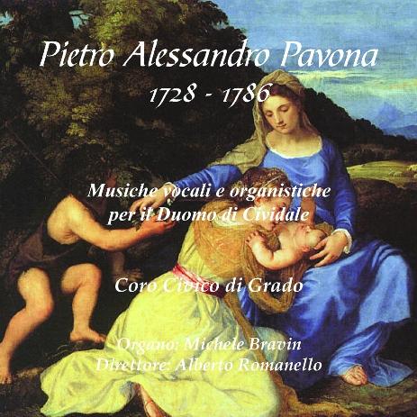 Pietro A: PAVONA 1728 /86 - Musiche per il Duomo di Cividale - Bravin / Romanello