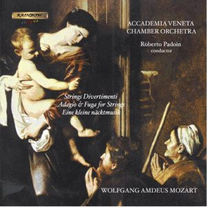 Accademia Veneta Chamber O. – W.A. Mozart / Divertimenti per Archi – Adagio e Fuga per Archi – Eine kleine nachtmusik