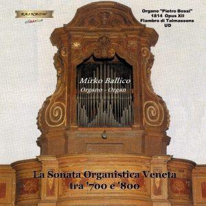La Sonata Organistica Veneta tra '700 e '800 - Mirko Ballico organ