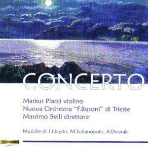 CONCERTO - Markus Placci Violin - F. Busoni Chamber Orchestra - M. Belli conductor