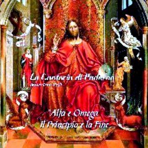 La Cantoria di Paderno - Alfa & Omaga / Il principio e la fine