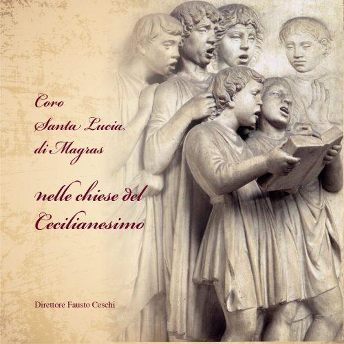 Cappella S.ta Lucia di Magras - Cecilianesimo / Fausto Ceschi conductor