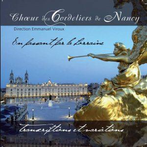 Choeur des Cordeliers de Nancy - En Passant par la Lorraine / Emmanuel Viroux Direction