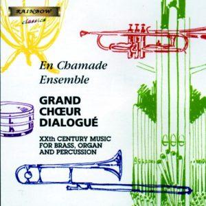 EN CHAMADE Brass Ensemble – Grand Choeur Dialogué / XXth Century Music for Brass, Organ & Percussion