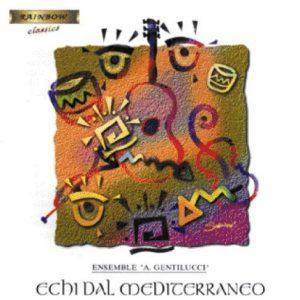 Biagio Putignano Works - Echi del Mediterraneo / Ensemble Gentilucci