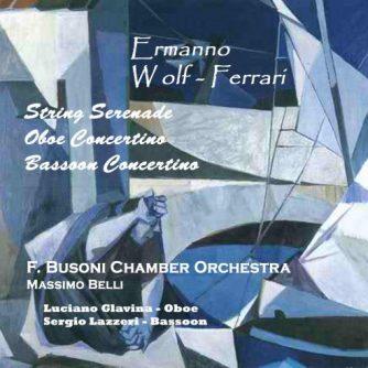 Ermanno Wolf-Ferrari - F. Busoni Chamber Orchestra / M. Belli conductor