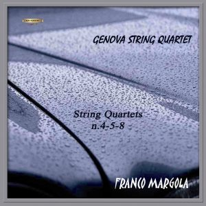 Franco Margola - Genova String Quartet / String Quartets n. 4 - 5 - 8