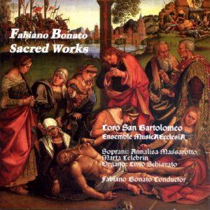 Fabiano Bonato - Sacred Works / Ensemble MusicAEcclesia - Corale S. Bartolomeo