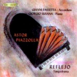 Gianni Fassetta - Giorgio Susana / Fisarmonica - Piano / Reflejo - Tangodrama - Astor Piazzolla
