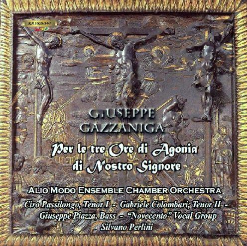 Giuseppe Gazzaniga - Per le tre ore di Agonia di Nostro Signore / Alio Modo Chamber Orchestra - S. Perlini conductor