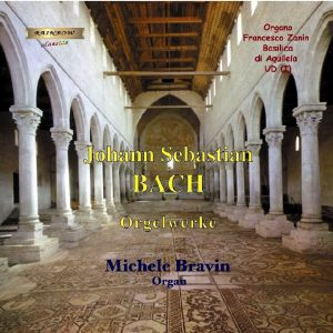 Johann Sebastian Bach - Orgelwerke / Michele Bravin organ