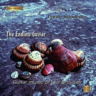 LEO BROUWER Guitar Music - The Endless Guitar/ PAOLO SPADETTO Guitar