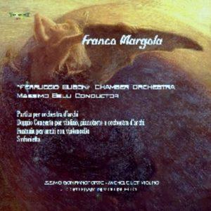 Franco Margola - F. Busoni Chamber Orchestra / M. Belli conductor