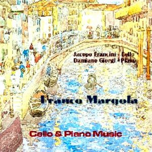 Franco Margola - Complete 'Cello & Piano Music / J. Francini D. Giorgi