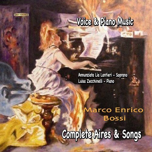 Marco E.Bossi - Voice and Piano Music / A. Lia Lantieri soprano - A. Zecchinelli piano