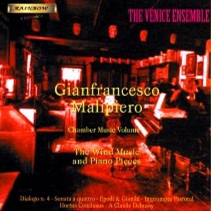 Gian Francesco Malipiero - Chamber Music I° / Wind Music - The Venice Ensemble
