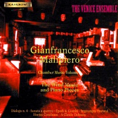 Gian Francesco Malipiero - Chamber Music I° / Wind Music - The Venice Ensemble