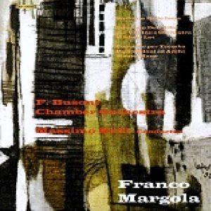 Franco Margola - F. Busoni Chamber Orchestra - M. Belli conductor