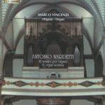 Antonio NARDETTI - 12 Organ Sonatas / Marco Vincenzi organ Great Cipriani Organ 1842 Agordo Dolonits Italy