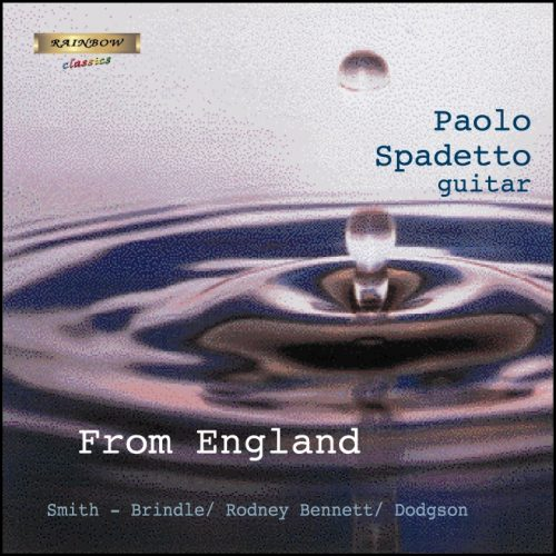 From England - Music by Smith Brindle - Rodney Bennett - Dodgson - Rawsthorne - Tippett / Paolo Spadetto guitar