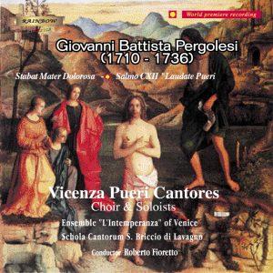 Vicenza Pueri Cantores, Choir & Soloists - G. Battista Pergolesi / Stabat Mater Dolorosa - Salmo CXII Laudate Pueri