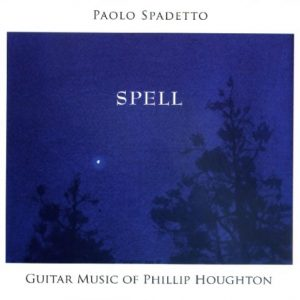SPELL - Guitar Music of Phillip Houghton / Paolo Spadetto