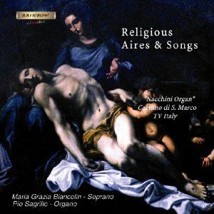 Religious Aires and Songs - BIANCOLIN MARIA GRAZIA (soprano) e SAGRILLO PIO (organo)