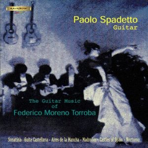 Guitar Music of Federico Moreno Torroba / Paolo Spadetto Guitar
