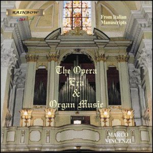 The Opera Era & Organ Music, Marco Vincenzi at De Lorenzi Organ (1874) of Pescantina VR Italy