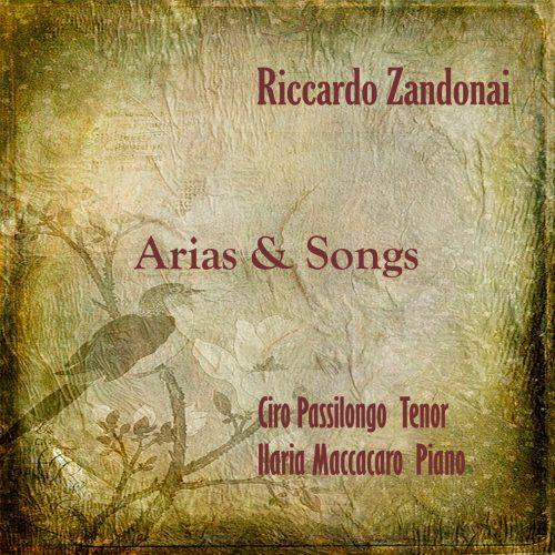 Riccardo Zandonai - Arias & Songs / Ciro Passilongo Tenor - Ilaria Maccacaro Piano