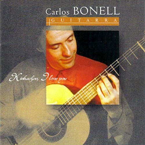 Kinkachoo I love you - The first Millennium / Carlos Bonell guitar
