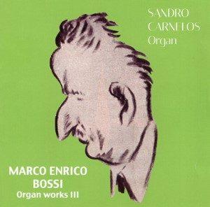 Marco Enrico Bossi - Complete organ Works III° / Sandro Carnelos Organ