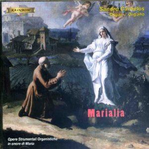 Marialia - Composizioni Organistiche Mariane / Sandro Carnelos organ