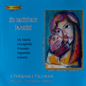 In Nativitate Domini - I Polifonici Vicentini / P. Comparin Conductor