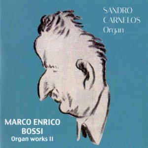Marco Enrico Bossi – Complete organ Works II° / Sandro Carnelos Organ