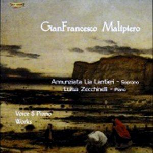GianFrancesco Malipiero Vocal Works I°/ Annunziata Lia Lantieri soprano - Luisa Zecchinelli piano