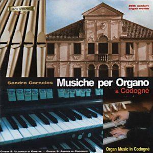 Musiche per Organo a Codogne / Sandro Carnelos Organ - 20th century organ works
