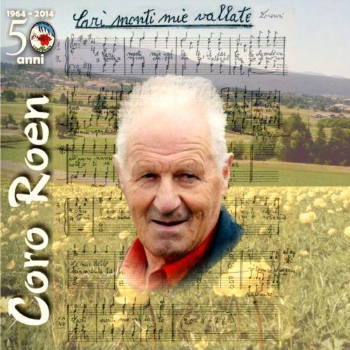 Coro Roen - Cari monti mie vallate / Alberto Lorenzi