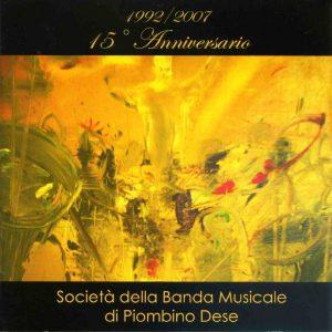 Banda Musicale Piombino Dese - 1992 - 2007 15° Anniversario
