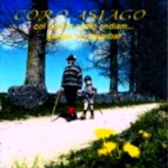 CORO ASIAGO - Col Nostro Canto Andiam … ghebar un singabar