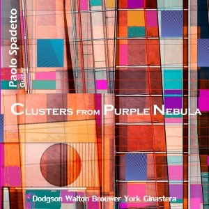 Cluster from Purple Nebula - Paolo Spadetto Guitar / Music by Dodgson Walton Brouwer York Ginastera