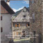 Alto Friuli in Coro - Vos e Pinsirs / Cori Peressons, Rosas di Mont, Duomo di Paluzza, Valcjalda, Zahre, Lussari, Sot la nape, Villachorus