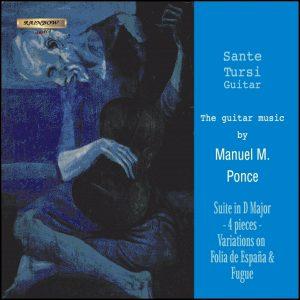 Manuel Ponce - Sante Tursi guitar / Suite in D major, Four Pieces, Variations on Folia d'Espana & Fugue