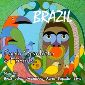 Brazil - Paolo Spadetto / Music by Bonfà, Jobim. Pernambuco, Abreu, Savio