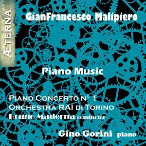 Gianfrancesco Malipiero Gino Gorini - Piano Piano Concerto No1 - Gino Gorini Orchestra Rai Torino Bruno Maderna Conductor - 5 Studi per domani - Hortus Conclisus - Barlumi - Tre Preludi a una fuga - Risonanze - Poemi Asolani